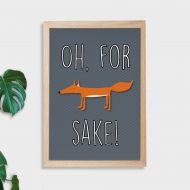 Oh For Fox Sake! Wall Art Print - Not Framed