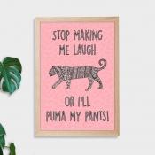 Puma My Pants Wall Art Print - Not Framed